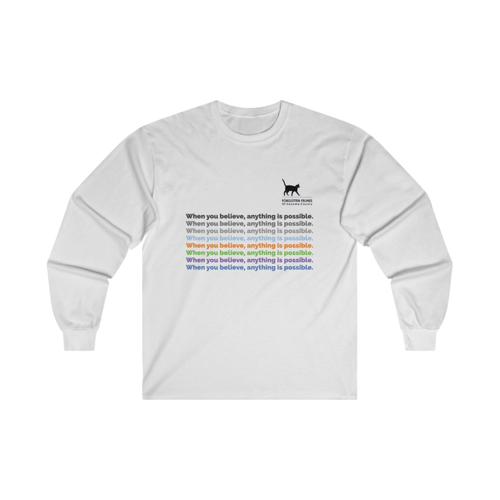 When you believe – Ultra Cotton Long Sleeve Tee – 3 Colors Available